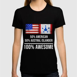 50% American 50% Austral Islander 100% Awesome T-shirt