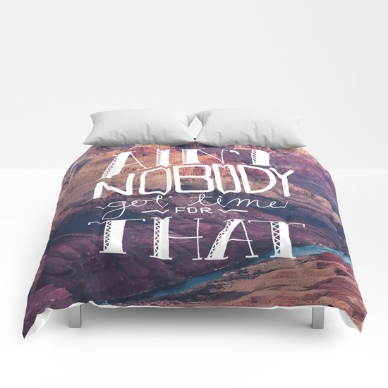 Oddly Placed Quotes 1 : Ain't Nobody Got Time for That Comforters