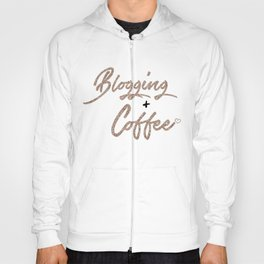 Blogging + Coffee Hoody