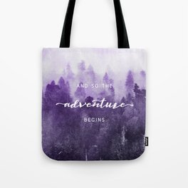 Ultra Violet Forest - And So The Adventure Begins Nature Photography Typography Tote Bag