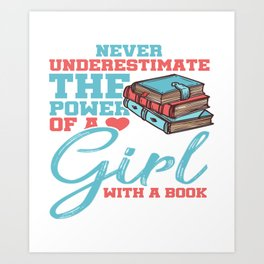 Never Underesimate A Power Of A Girl With A Book Art Print