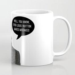 Even Louis Makes Mistakes Coffee Mug