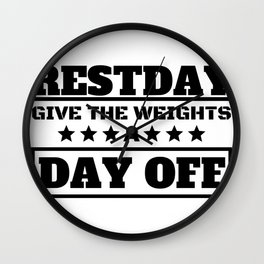 Restday Give the Weights a Day Off Wall Clock