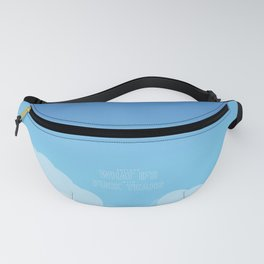 Replace What Ifs With Fuck Yeahs Fanny Pack
