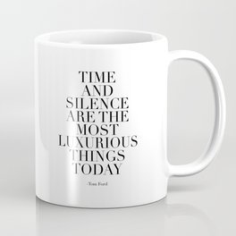 QUOTE, Time And Silence Are The Most Luxurious Things Today, Book,Inspirational Quote,Motiv Coffee Mug