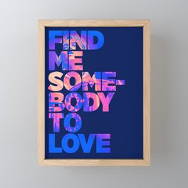 Find me somebody to love Framed Mini Art Print