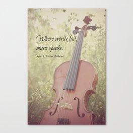 Where Words Fail Music Speaks Canvas Print