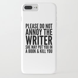 Please do not annoy the writer. She may put you in a book and kill you. iPhone Case