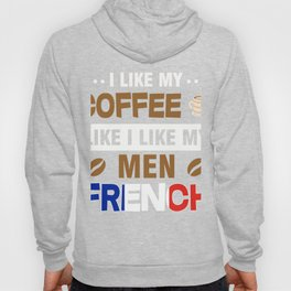 T-Shirt For French. Tee For Coffee Lover Hoody
