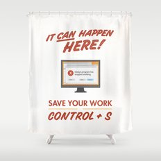 It Can Happen Here - Save Your Work! - PC Version Shower Curtain