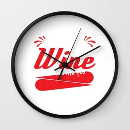 """""""I Like to Think Wine Misses Me too"""" tee design. Great and fabulous gift to your family too!  Wall Clock"""