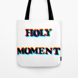 HOLY MOMENT Tote Bag