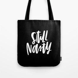 Still Nasty Tote Bag