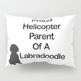 Proud Parent Of A Labradoodle Pillow Sham