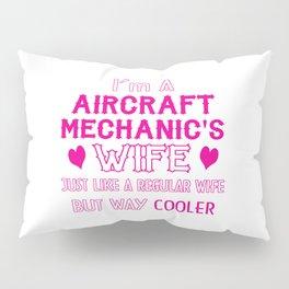 Aircraft Mechanic's Wife Pillow Sham