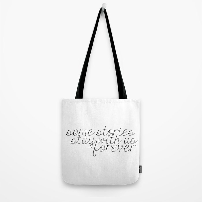 Some Stories Stay With Us Forever Tote Bag
