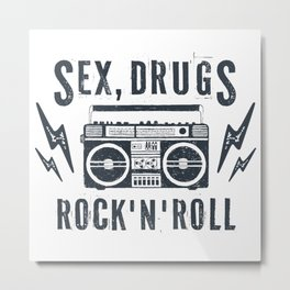 Sex, drugs and rock'n'roll Metal Print