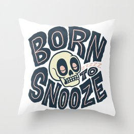 Born To Snooze Throw Pillow