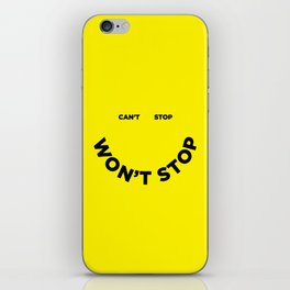 Can't Stop Won't Stop iPhone Skin