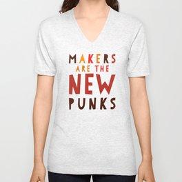 Makers Are the New Punks Unisex V-Neck
