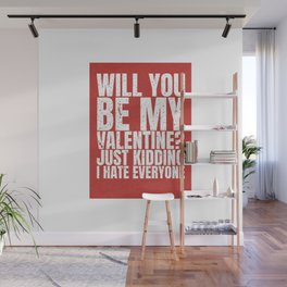 will you be my valentine ? kidding new hot love 14feb 2018 Wall Mural