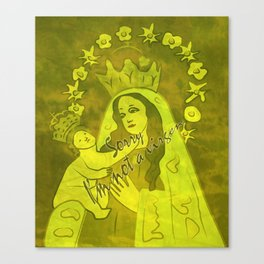 Sorry, I'm not a Virgen Canvas Print