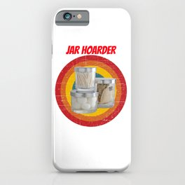 jar hoarder for people who like jars  iPhone Case