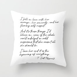 I  love her and it is the beginning of everything - Fitzgerald quote Throw Pillow