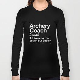 archery coach noun 1 like a normal coach but cooler football t-shirts Long Sleeve T-shirt