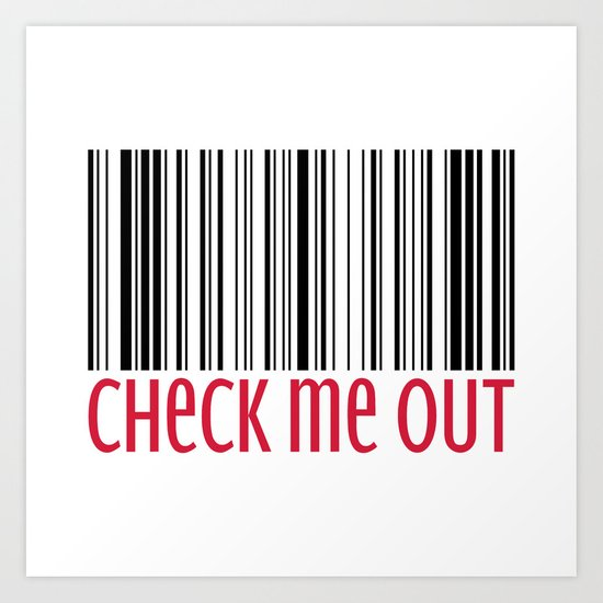 Check Me Out Funny Quote Art Print