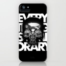EVERYTHING IS TEMPORARY iPhone Case