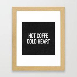 Hot coffe cold heart Framed Art Print