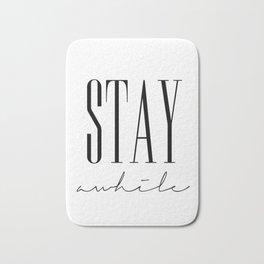 Stay Awhile Bath Mat