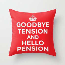 GOODBYE TENSION HELLO PENSION (Red) Throw Pillow