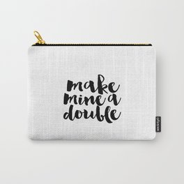 Party Decor Drink Store Decor Alcohol Print Alcohol Gifts Bar Sign Make Mine A Double Printable Art Carry-All Pouch