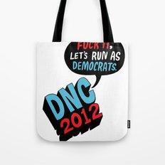 Fuck it, let's run as Democrats.  Tote Bag