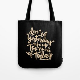 Yesterday quote Tote Bag