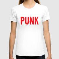 punk rock T-shirts featuring PUNK by Silvio Ledbetter