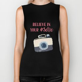 Believe in your #selfie - fashion quote - blogger quote - Funny art - Camera - Digital art Biker Tank