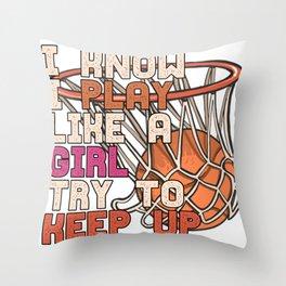 Basketball Play Like A Girl Throw Pillow