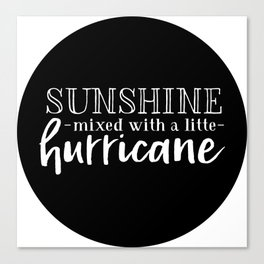 Sunshine Mixed With A Little Hurricane Canvas Print