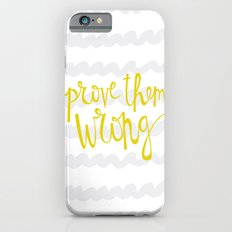 prove them WRONG iPhone 6s Slim Case