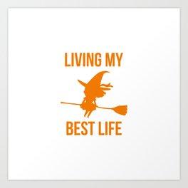 Living My Best Life Inspirational Witch Design Art Print