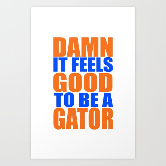 Damn It Feels Good To Be A Gator by barrelroll
