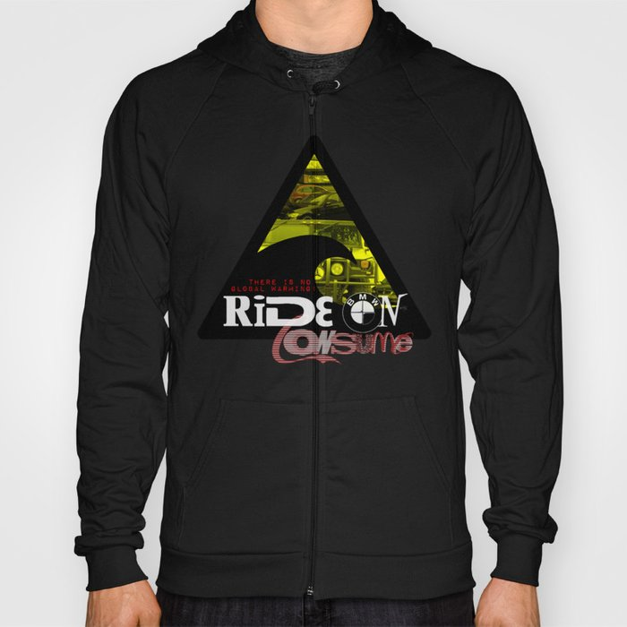 There is NO global warming! RIDE ON Hoody