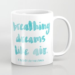 Breathing dreams like air Coffee Mug