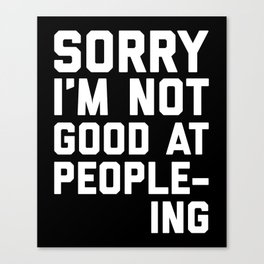Not Good At People-ing Funny Quote Canvas Print