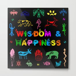 Wisdom and Happiness Metal Print