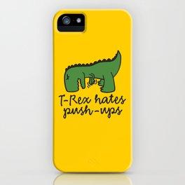 T-Rex hates push-ups iPhone Case