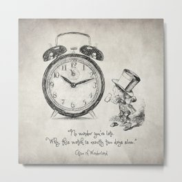 No wonder you're late Metal Print